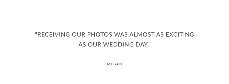 """Receiving our photos was almost as exciting as our wedding day."""