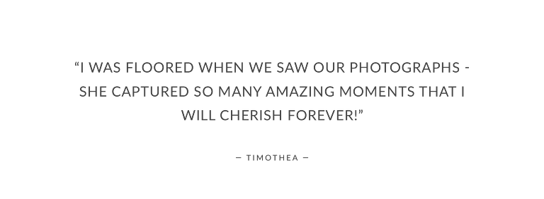 """""""I was floored when we saw our photographs - she captured so many amazing moments that I will cherish forever!"""""""